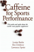 Caffeine Increases Carbohydrate Utilization During Exercise