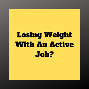 more calorie burn with daily activity through an active job