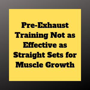 pre-exhaust versus straight sets