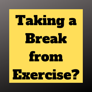 taking a break from exercise does not show muscle loss